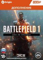 Дополнение Battlefield 1 - Они не пройдут PC